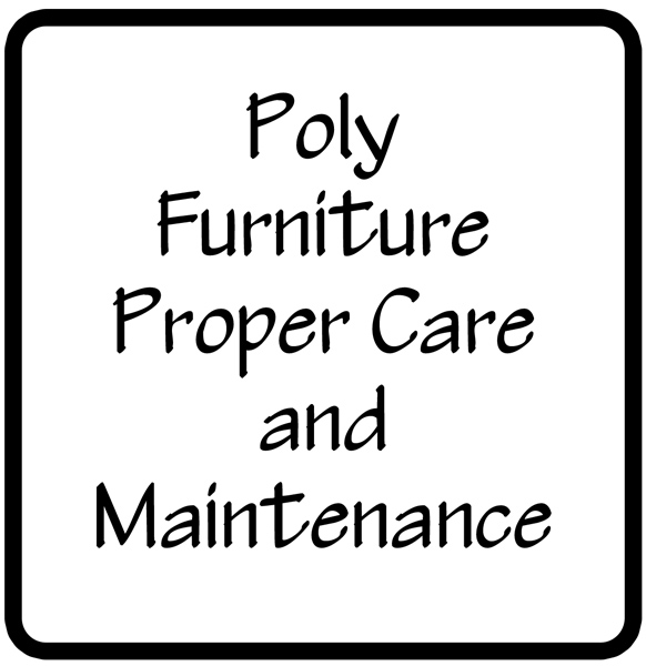 Poly Furniture Proper Care and Maintenance